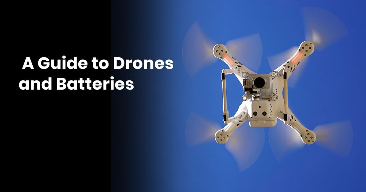 A Guide To Drones And Batteries